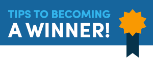 Tips to Become a Winner!