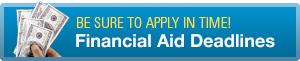 Financial Aid Deadlines