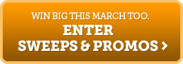Win big this March too.