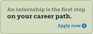 An internship is the first step on your career path.